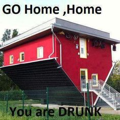 Go home house, you're drunk.