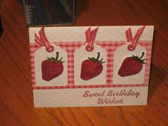 STRAWBERRIES FOR CORRYN [pic] by marilynprestonn - Cards and Paper Crafts at Splitcoaststampers  (Feb'13)