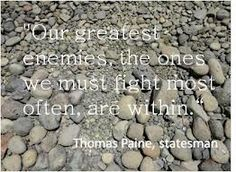 """OUR GREATEST ENEMIES, THE ONES WE MUST FIGHT MOST OFTEN, ARE WITHIN."" inspirational quotes about self worth - Google Search"