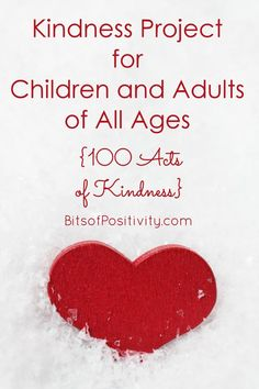 The 100 Acts of Kindness Project isn't just for parents with young children. You'll find 100 Acts of Kindness ideas and resources for toddlers through all ages of adults in this post - Bits of Positivity #100ActsofKindness #kindness #kindnesschallenge #kindnessproject