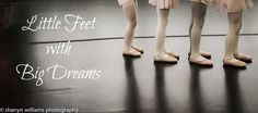 Little Feet with Big Dreams! Repin and like if you love it... @ShanynWilliams