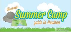 Discount Summer Camp Guide in Houston: ~~sharing free camps, $100 or less weekly day camps + discounts to specialty camps.