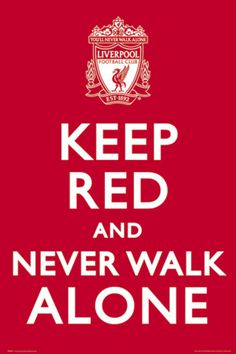 Keep Red & Never Walk Alone. #LFC #artwork