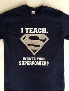Superman I TEACH Superpower Shirt Teacher/Teaching. Silver Glitter S Super Hero Gift! T-shirt/Tshirt Sizes Adult Small-3X by LetsHearItForSpirit on Etsy https://www.etsy.com/listing/270542249/superman-i-teach-superpower-shirt