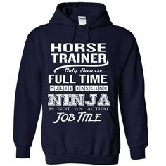 HORSE-TRAINER T-Shirt Hoodie Sweatshirts uoa. Check price ==► http://graphictshirts.xyz/?p=99261