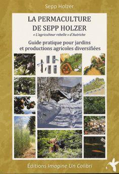 La permaculture/Sepp  Holzer, 2011 http://bu.univ-angers.fr/rechercher/description?notice=000815308