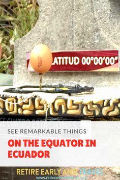 SEE REMARKABLE THINGS ON THE EQUATOR IN ECUADOR via @retiretravelfun