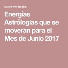 Energías Astrólogias que se moveran para el Mes de Junio 2017