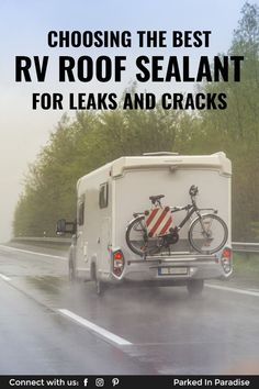 Learn How To Weatherproof Your Rv Motorhome Against Sun Wind And Rain Advice On Filling In Cracks And Gaps With Roof Sealer On Yo In 2020 Roof Sealer Rv Roof Sealant