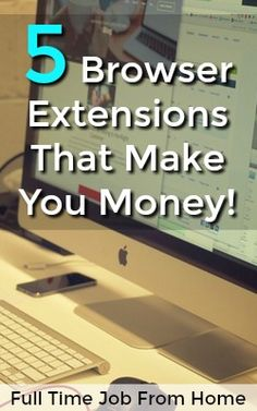 These 5 Browser Extensions will earn you money forever. All you need to do is take the time to install them today!
