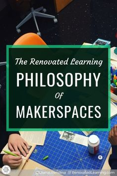 The Renovated Learning Philosophy of Makerspaces // Putting into words your ideas and philosophy on a particular concept isn't always easy. In this post, I attempt to articulate my own personal philosophy on makerspaces in schools. Student Voice, Stem For Kids, Critical Thinking Skills, Gifted Kids, Interactive Activities, Project Based Learning, Learning Spaces, Communication Skills, Design Thinking