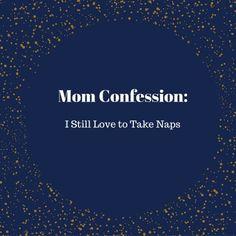Mom Confession: I Still Love to Take Naps