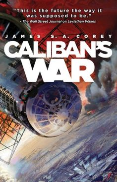 Caliban's War (The Expanse, By : James S. Corey Book Excerpt : We are not alone.On Ganymede, breadbasket of the outer planets, a Marti. Leviathan Wakes, Tv Series On Netflix, Good Books, Books To Read, Reading Books, Science Fiction Books, Sci Fi Books, Price Book, Wall Street Journal