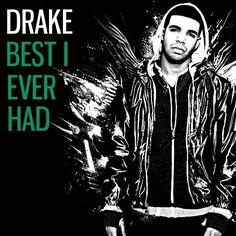 Best I Ever Had: Drake