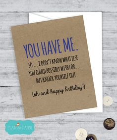 Birthday Card Boyfriend Card Funny Girlfriend Birthday Card I love you card Quirky Snarky Greeting Just for fun You have me, happy birthday by FlairandPaper on Etsy