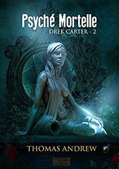 Boulimique des livres: Mon avis sur Psyché Mortelle - Drek Carter tome 2 ...