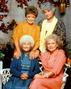 The Golden Girls.THANK YOU FOR BEING A FRIEND. TRAVELED DOWN THE ROAD AND BACK AGAIN. YOUR HEART IS TRUE, YOU'RE A PAL AND A CONFIDENT.