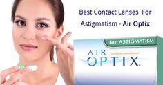 Best Contact Lenses For Astigmatism – Air Optix For Astigmatism