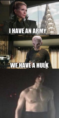 I Have an Army / We Have a Hulk | Ben Swolo | Know Your Meme See more Star Wars: The Last Jedi memes at KnowYourMeme.com.
