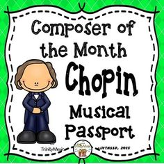 Whether you feature a composer each month or study multiple composers in a month (or unit) this Chopin musical passport will be a fun resource for your students. You can easily add a composer to this passport each time your students learn about one. Four versions (images of flag from composers country of origin, map, or plain) of the passport are included for you to choose from.