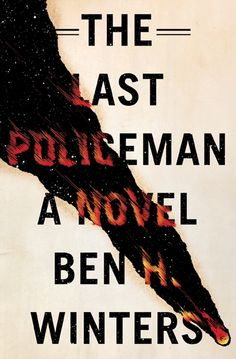 """""""The Last Policeman"""" by Ben H Winters"""