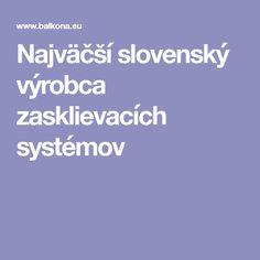 Najväčší slovenský výrobca zasklievacích systémov