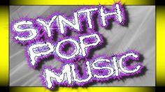 Synth pop 【►】 Music Paradise for Meloman