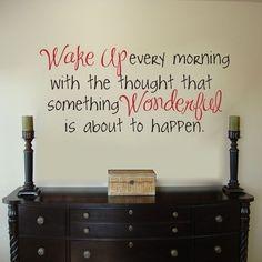Wake Up Every Morning...