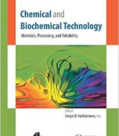 Chemical And Biochemical Technology: Materials Processing And Reliability PDF