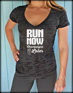 Womens Burnout Workout T Shirt. Run Now Champagne Later. Motivational Workout Clothing. V Neck Tee. Gift for Runner.