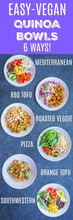 Easy Vegan Quinoa Bowls - 6 Ways! Each bowl is packed with delicious and healthy ingredients and is great for a meal prep lunch or quick and easy dinner! All bowls are vegan and gluten free! #vegan #dinner #lunch #mealprep #glutenfree #vegetarian #quinoa