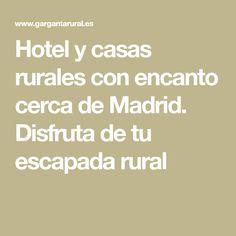Hotel y casas rurales con encanto cerca de Madrid. Disfruta de tu escapada rural