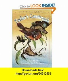 Tuckers Countryside (9780440402480) George Selden, Garth Williams , ISBN-10: 0440402484  , ISBN-13: 978-0440402480 ,  , tutorials , pdf , ebook , torrent , downloads , rapidshare , filesonic , hotfile , megaupload , fileserve