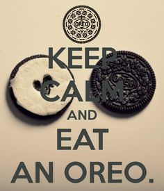 KEEP CALM AND EAT AN OREO. - KEEP CALM AND CARRY ON Image Generator