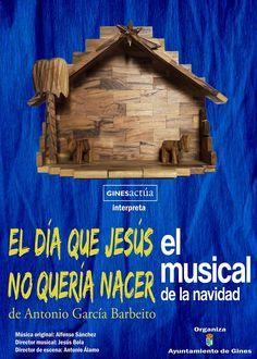 OBRA: EL DIA QUE JESUS NO QUERIA NACER DIAS: 22 Y 23  DICIEMBRE HORA: 20H PRECIO: 12€ NORMAL, INFANTIL: 6€