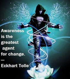"""Awareness is the greatest agent for change."" - Eckhart Tolle ► www.sound-shift.com"