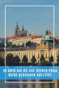 10 Orte die du auf deiner Prag Reise besuchen solltest