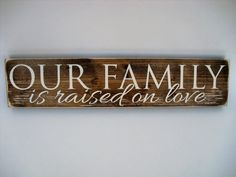Rustic Wood Sign Wall Hanging Home Decor - Our Family Is Raised On Love ( Family Wood Signs, Family Name Signs, Rustic Wood Signs, Wooden Signs, Wood Colors, Dark Colors, Enamel Paint, Dark Wood, Gifts For Family