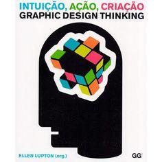 Livro - Intuição, Ação, Criação:  Graphic Design Thinking