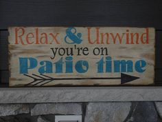 Patio sign. Relax & Unwind you're on patio time. Hand painted patio sign/ Outdoor patio sign/ Porch sign/ Summer sign/ Outside patio decor