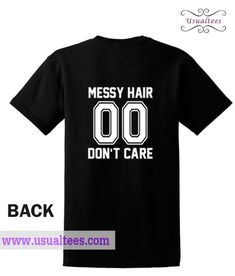 Messy Hair 00 Don't Care T-Shirt