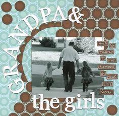 Grandpa nd the Girls - Scrapbook.com