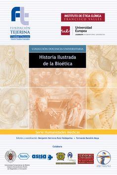 Historia ilustrada de la bioética / B. Herreros Ruiz-Valdepeñas, & F. Bandrés Moya (Eds.) Historia