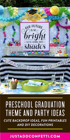 This Future So Bright preschool graduation theme is so much fun! Perfect for both in school ceremonies and at-home individual celebrations. All of the DIY decorations are available as party printables in my Just Add Confetti Etsy shop. From the backdrop to gift tags and bottle labels...I've got you covered! I also created an invitation in this theme! What a fun theme for kindergarten graduation too. Head to justaddconfetti.com for even more simple graduation and end of the year ideas too!