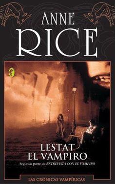Anne Rice - Lestat el Vampiro (Leído)