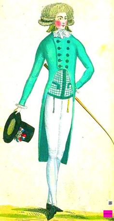 1791 June.  French Dandy. Long Green double breasted tailcoat with high collar, white cravatt with bow, green and white vest, frills of white shirt showing at wrists, and a hat with French ribbon, a cane, and a high and curled hairstyle. Via Journal de la Modest du Gout.  suzilove.com
