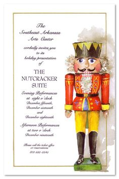 "Nutcracker Invitation - ""Please call the ticket office for reservations"" might be cute!"