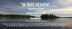 """October 2015 - special screening and discussion panel of """"In This Heaven"""" (previously screened under the title """"Rings of Fire"""") Nurse Practitioner, Drugs, Toronto, Addiction, October, Heaven, Fire, Events"""