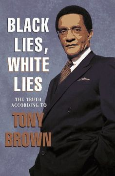 Black Lies, White Lies: The Truth According to Tony Brown by Tony Brown, http://www.amazon.com/dp/0688151310/ref=cm_sw_r_pi_dp_NU4Eqb0SVQECQ