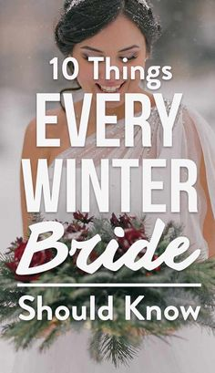 10 Things Every Winter Bride Should Know Now! Here are ten things to remember that should help you rest a little easier as you put together your big day this winter.